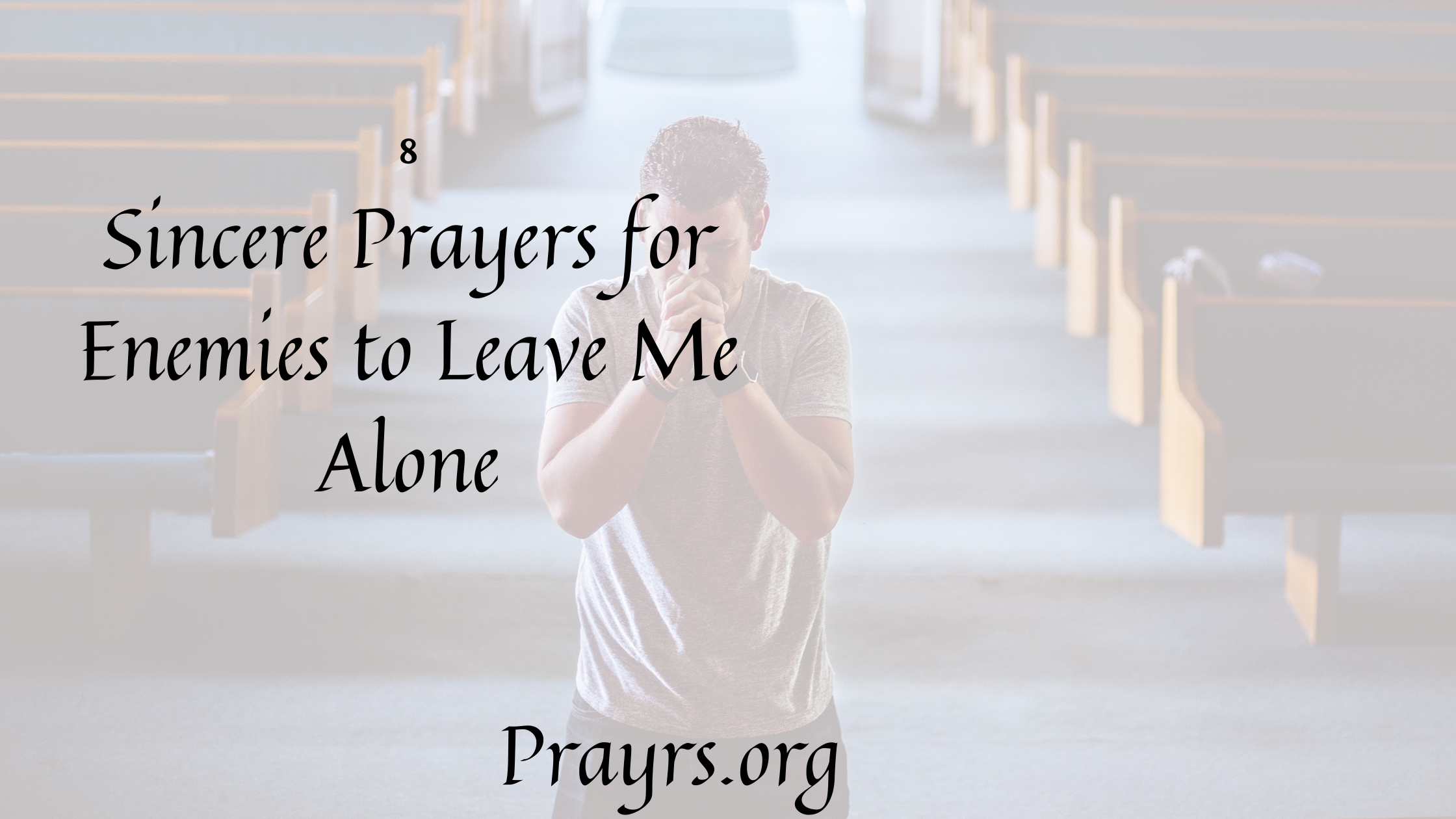 8 Sincere Prayers for Enemies to Leave Me Alone