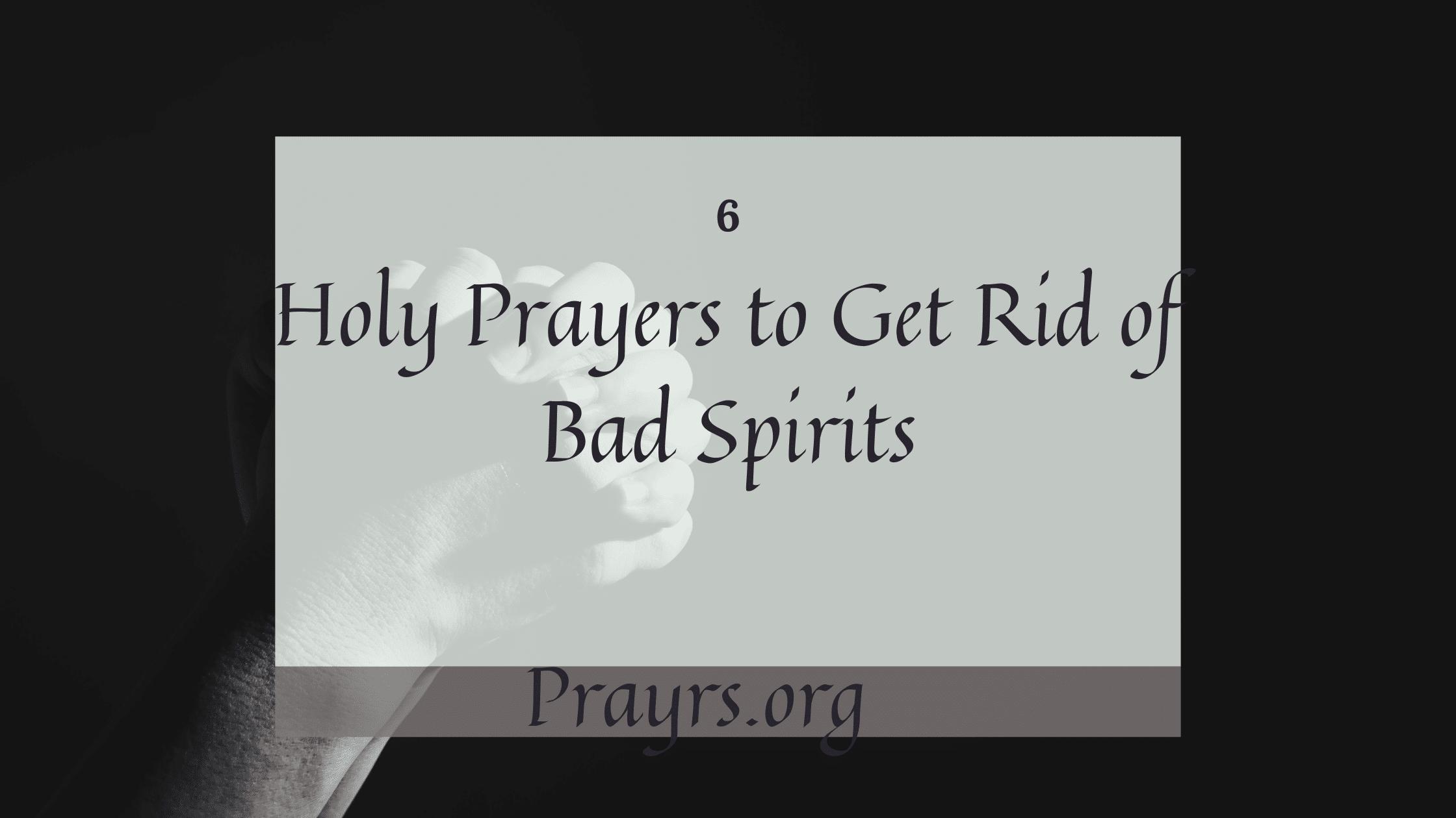 Holy Prayers to Get Rid of Bad Spirits