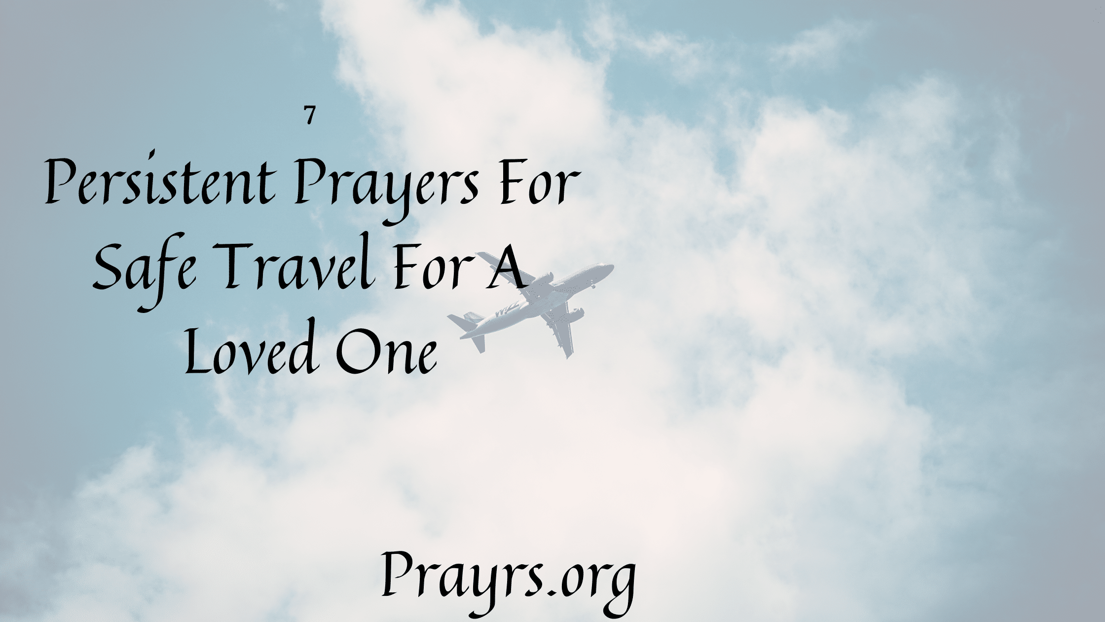 Persistent Prayers For Safe Travel For A Loved One