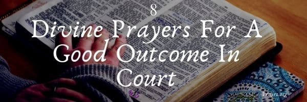 Prayers For A Good Outcome In Court