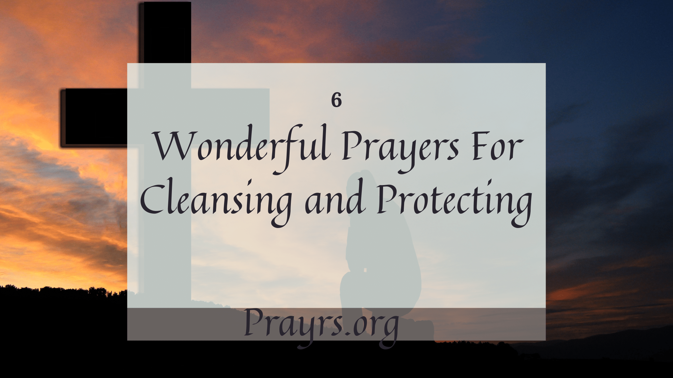 Prayers For Cleansing and Protecting