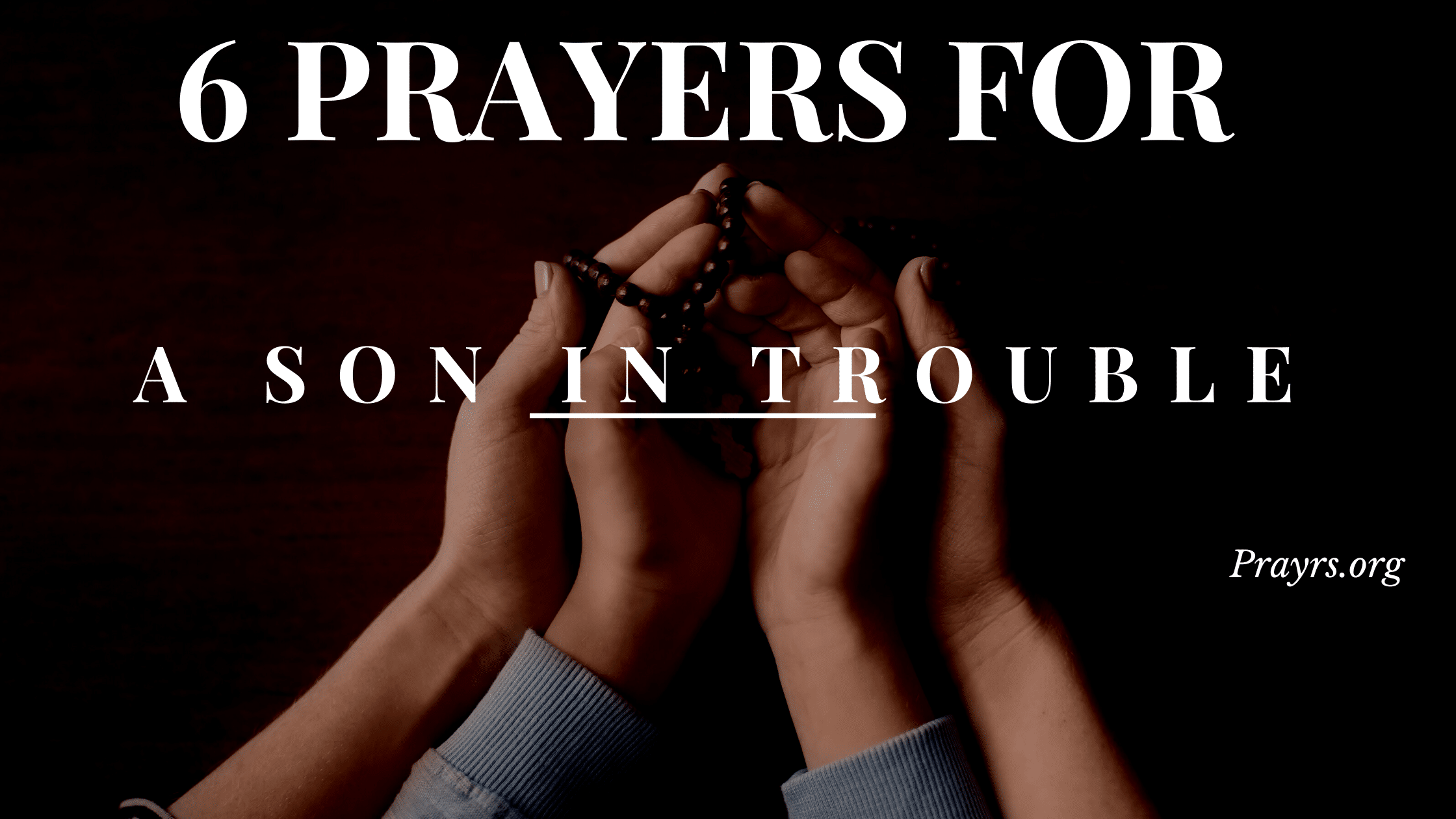 Prayers For My Son In Trouble