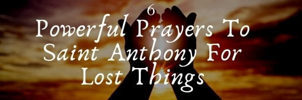 Prayers To Saint Anthony For Lost Things