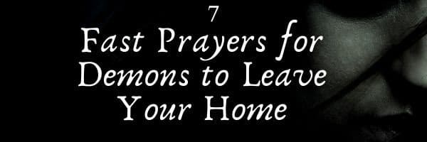 Prayers for Demons to Leave Your Home