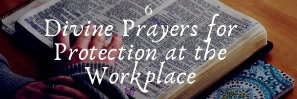 Prayers for Protection at the Workplace