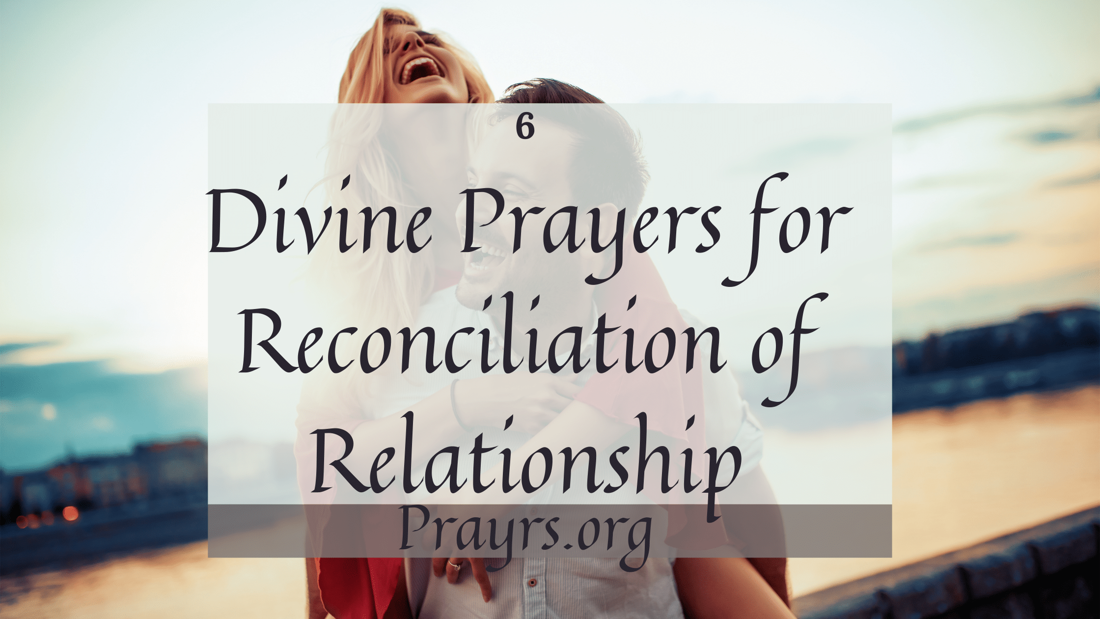 Prayers for Reconciliation of Relationship
