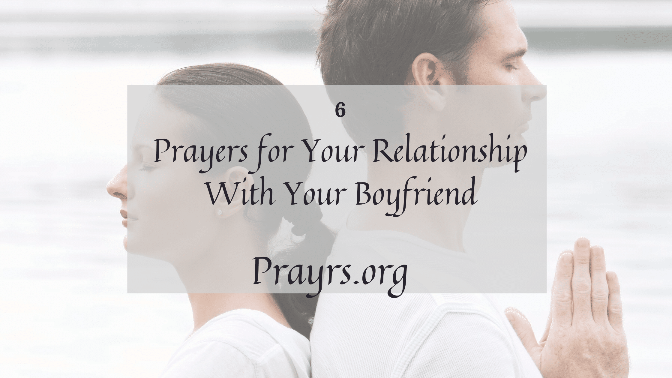 Prayers for Your Relationship With Your Boyfriend