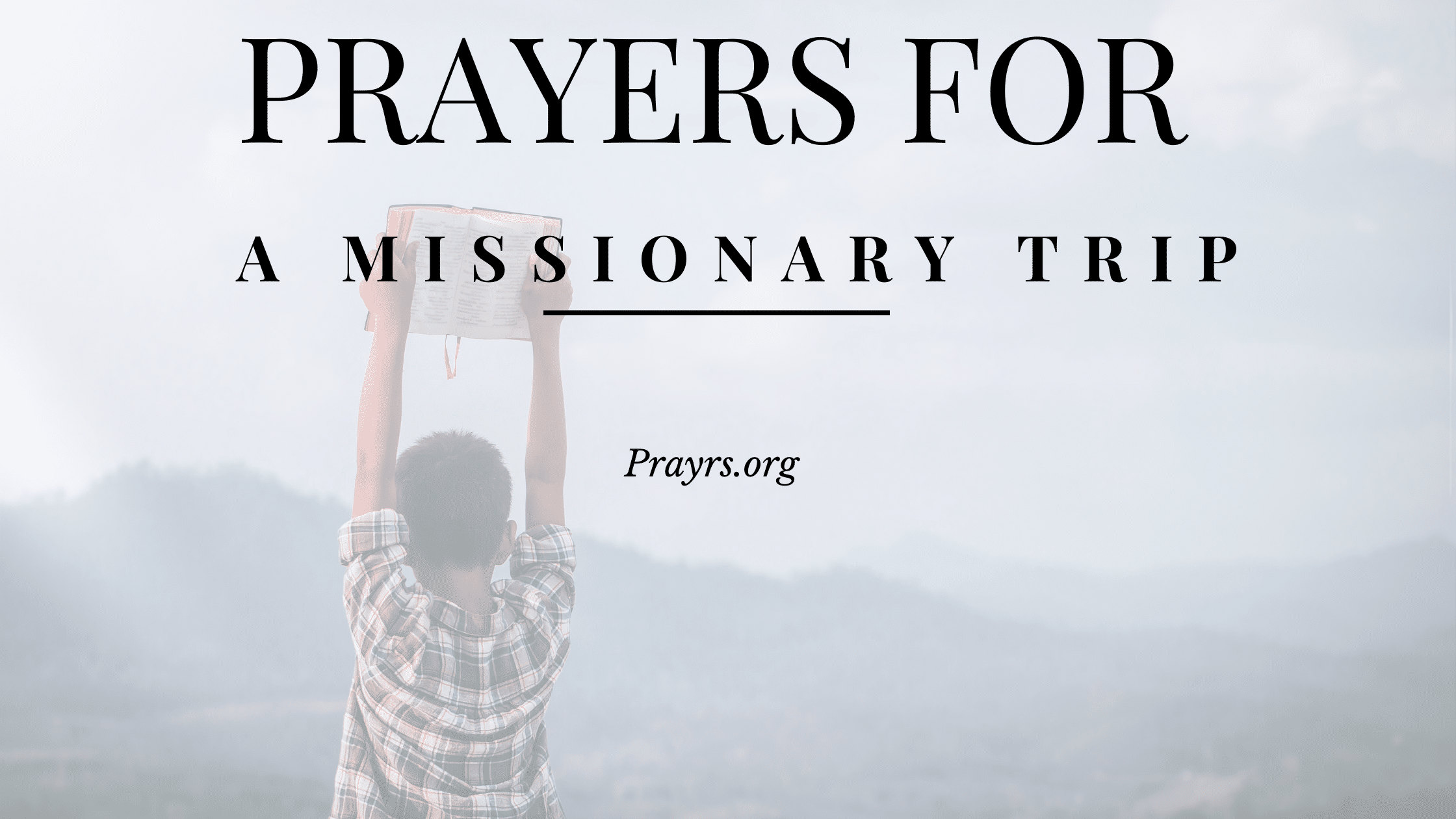Prayers for a Missionary Trip