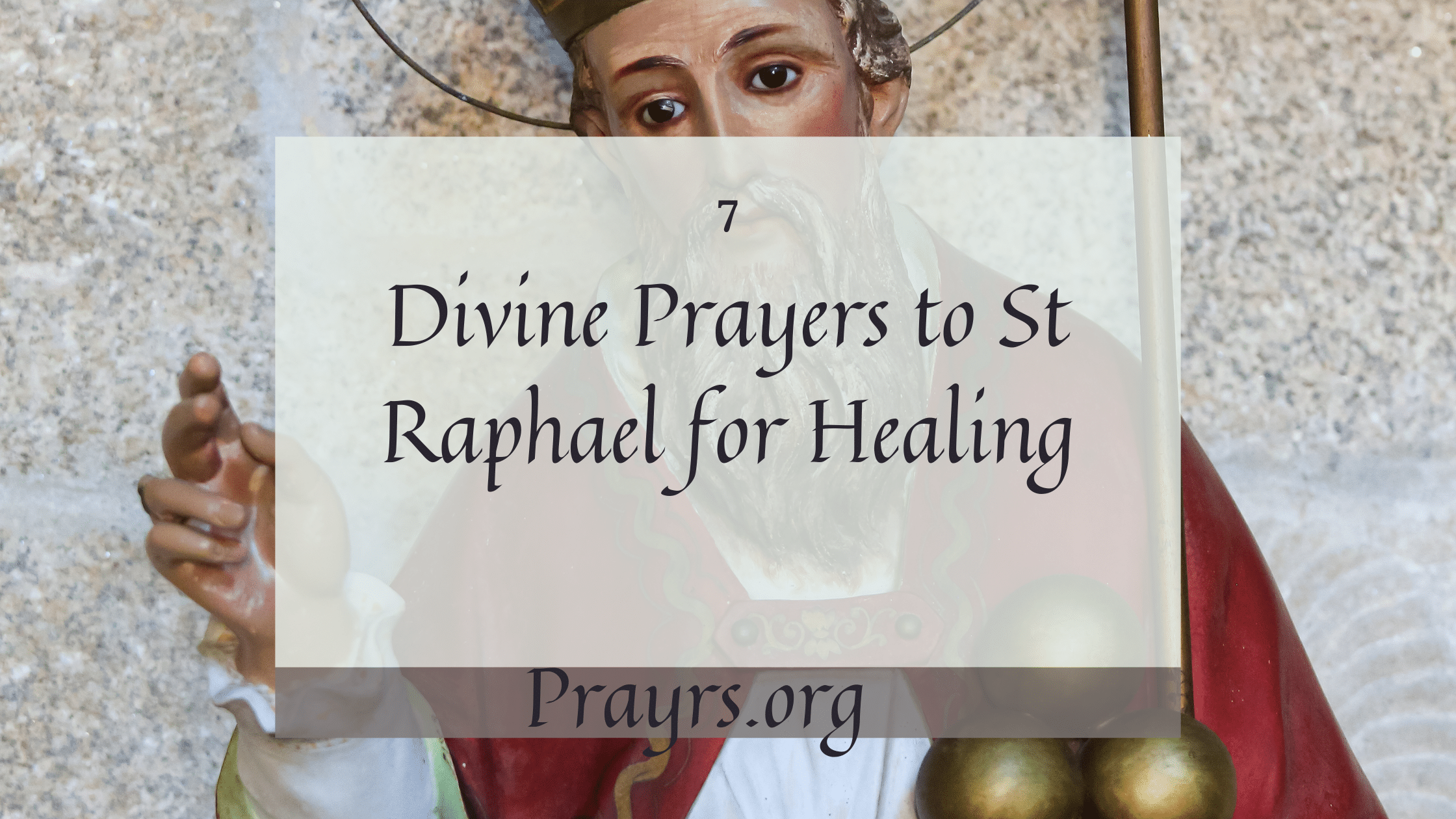 Prayers to St Raphael for Healing