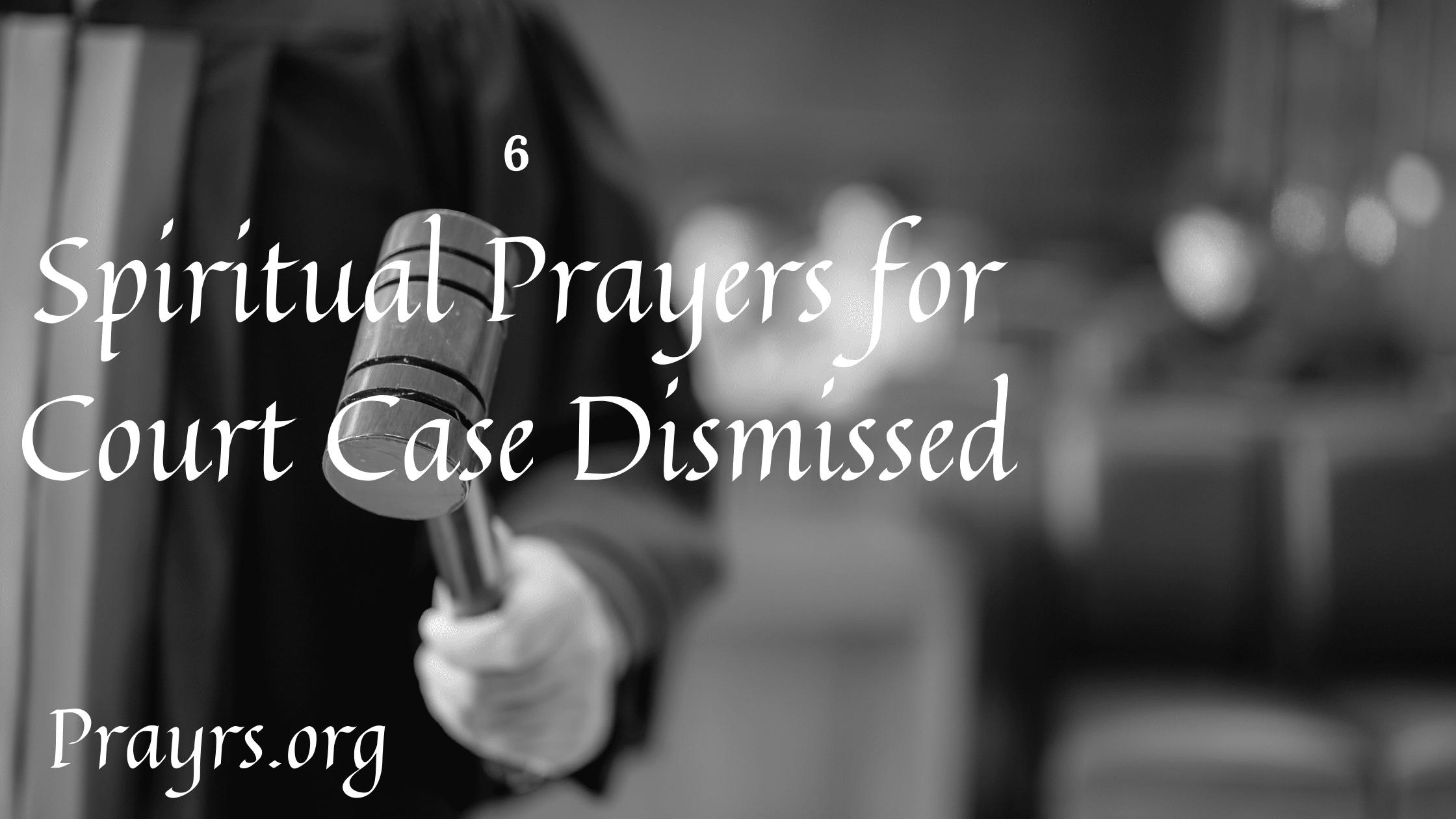 Spiritual Prayers for Court Case Dismissed