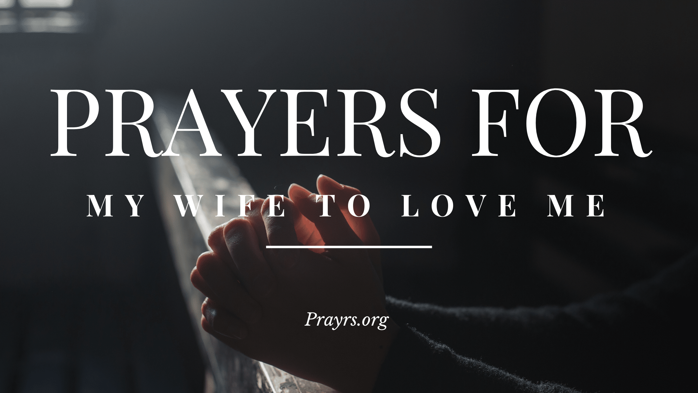 prayer for my wife to love me again