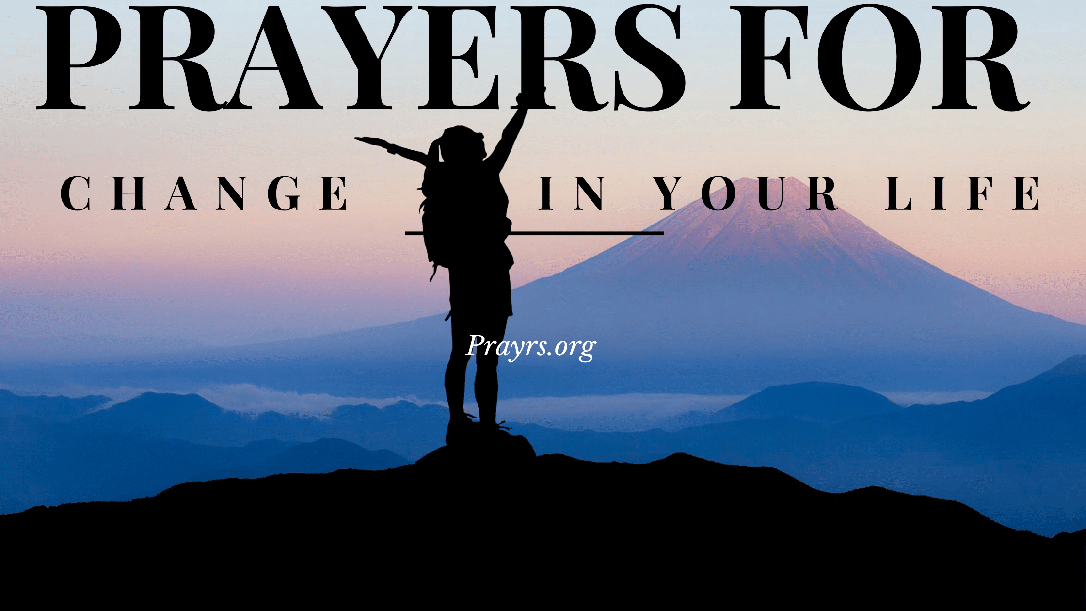prayers for change in my life