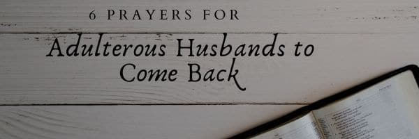 Prayers for Adulterous Husbands to Come Back