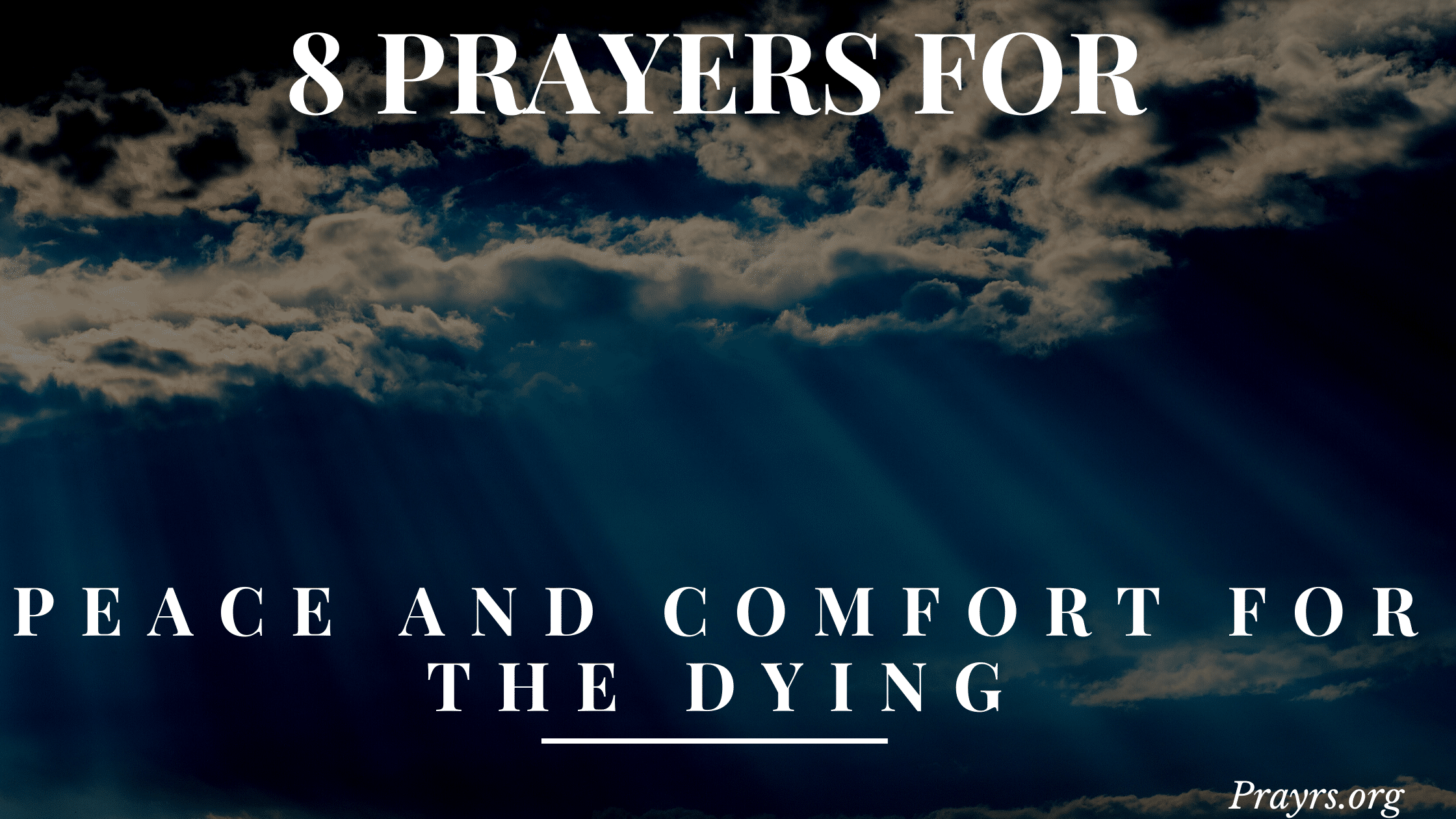 Prayers for Peace and Comfort for the Dying