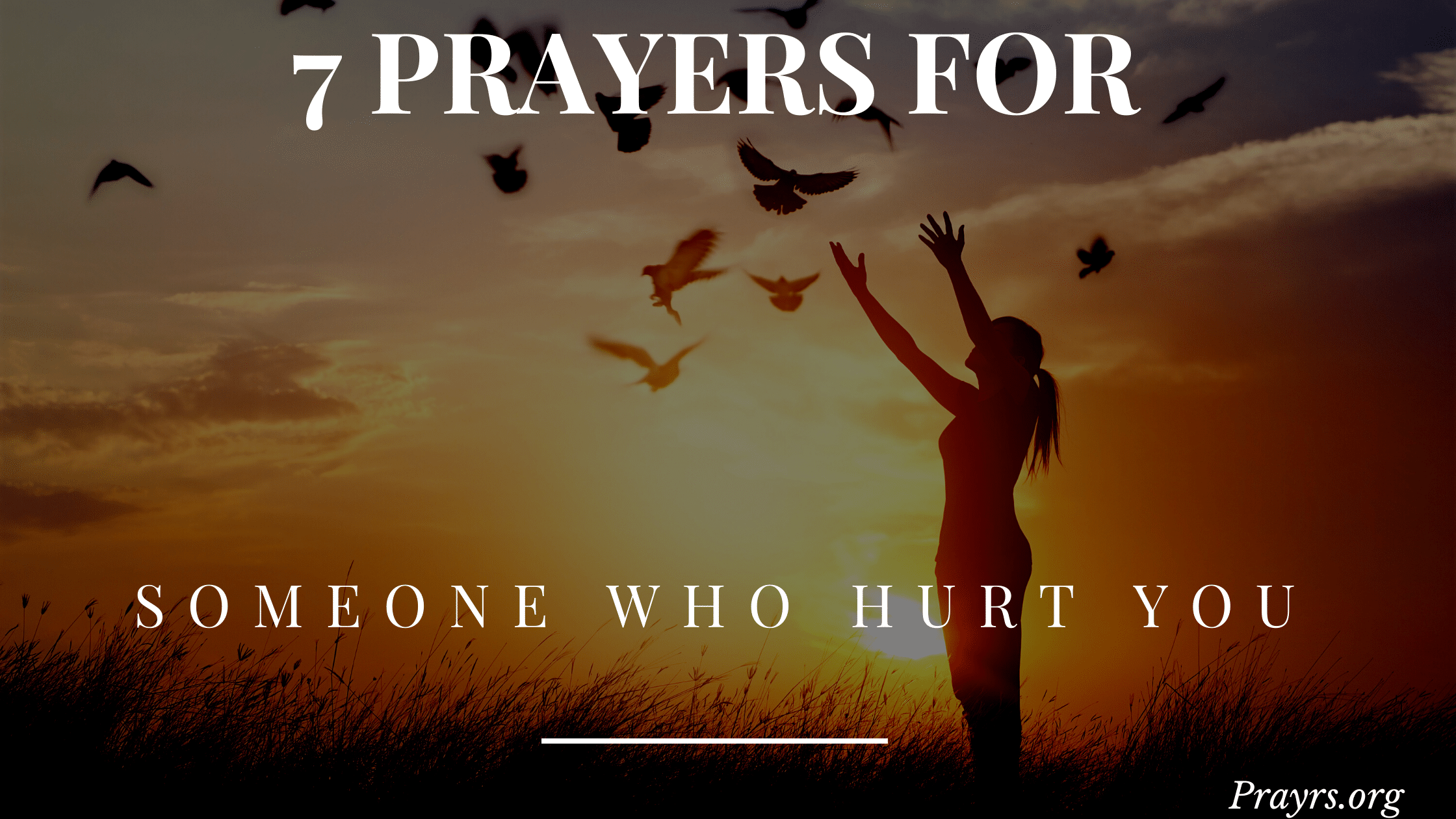 Prayers for Someone Who Has Hurt You