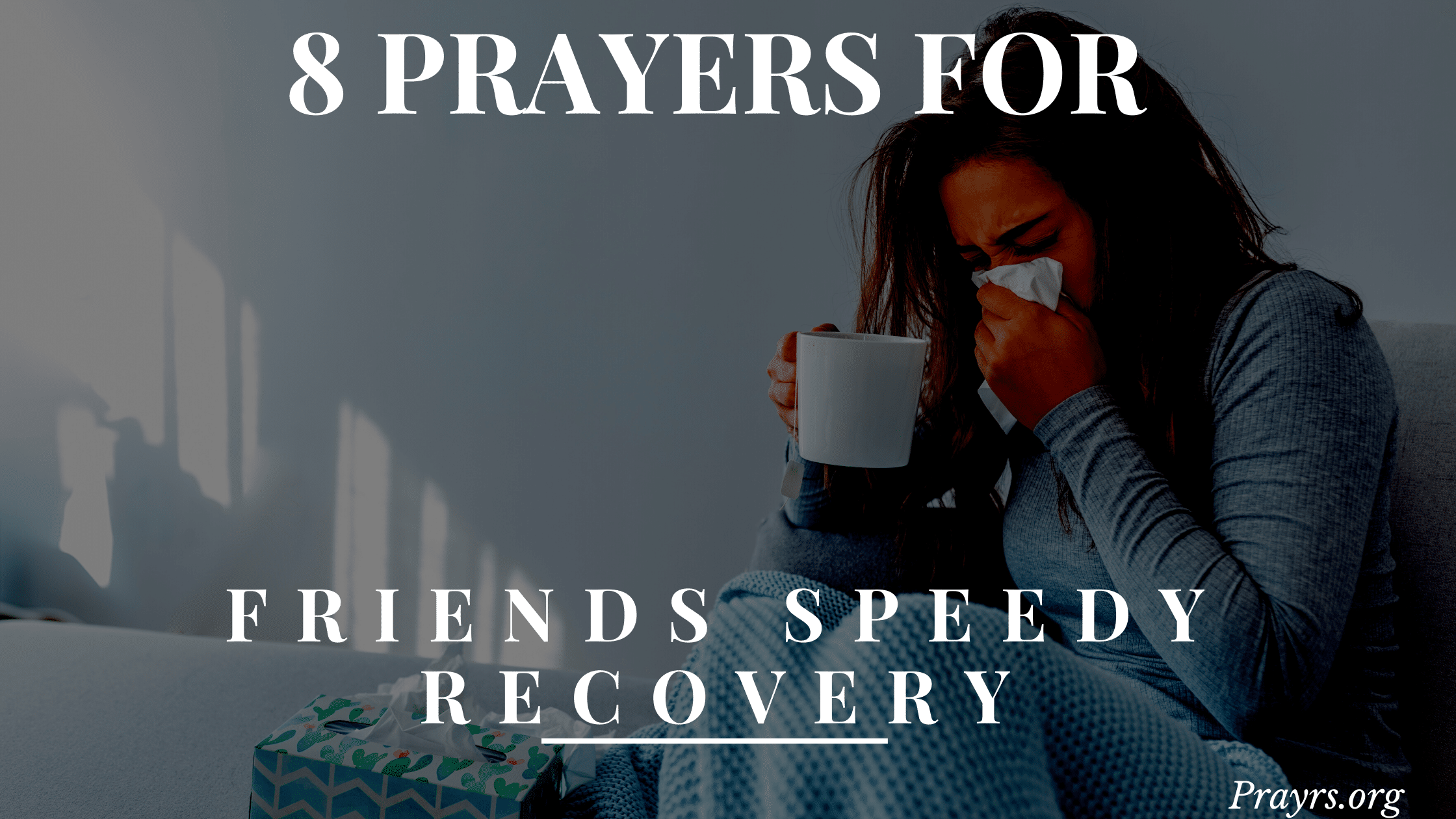 Prayers for Speedy Recovery for a Friend