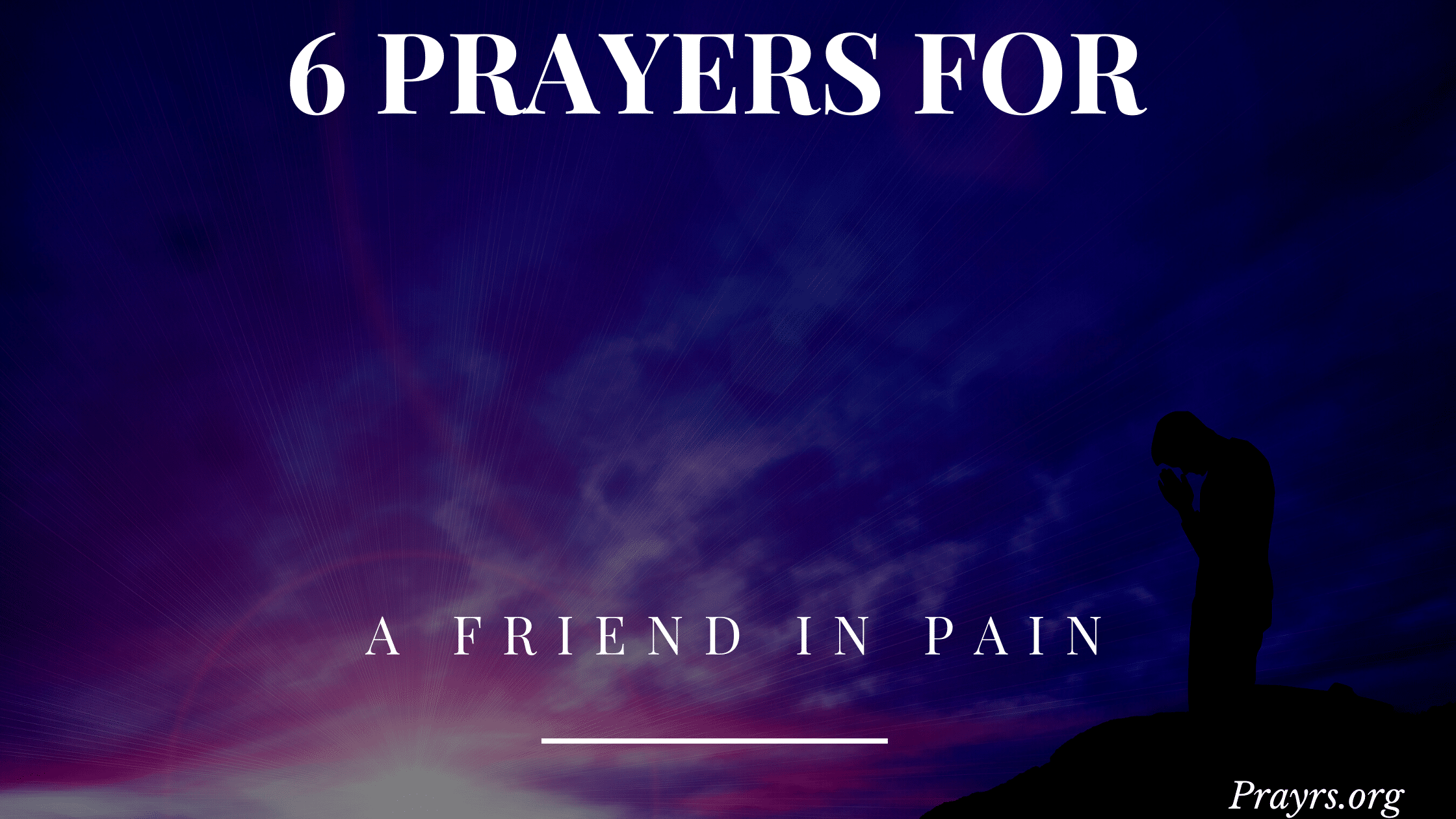 Prayers for a Friend in Pain