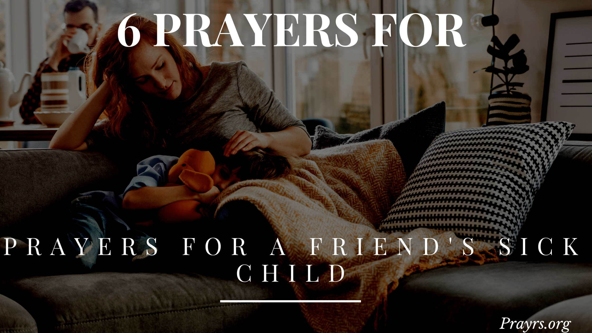 Prayers for a Friend's Sick Child