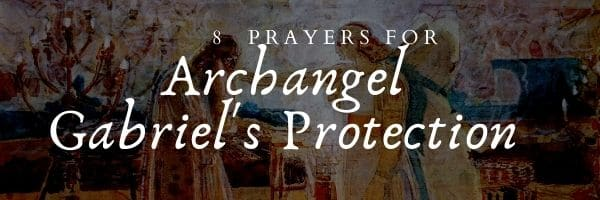 Archangel Gabriel Prayers for Protection