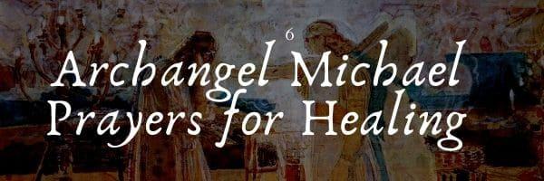 Archangel Michael Prayers for Healing
