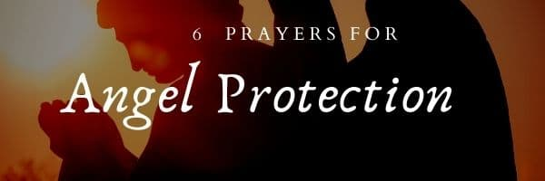 Powerful Angel Protection Prayers