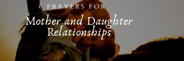 Prayers for Mother and Daughter Relationship