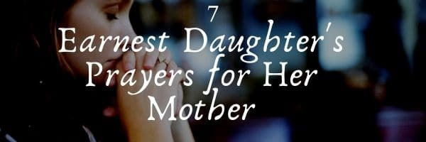 Daughter's Prayers for Her Mother