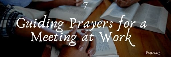 Guiding Prayers for a Meeting at Work