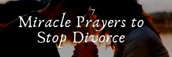 Miracle Prayers to Stop Divorce