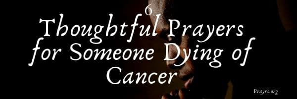 Prayers for Someone Dying of Cancer