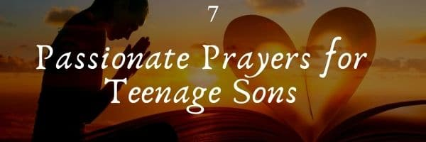 Prayers for Teenage Sons