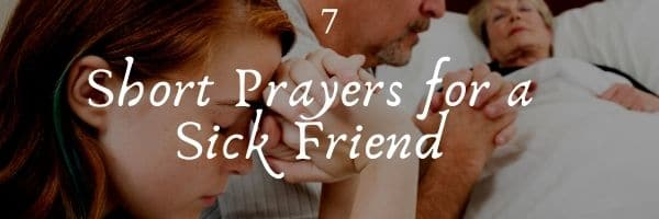 Short Prayers for a Sick Friend