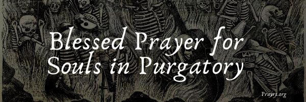 Blessed Prayer for Souls in Purgatory