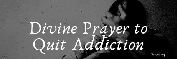Divine Prayer to Quit Addiction