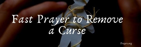 Fast Prayer to Remove a Curse