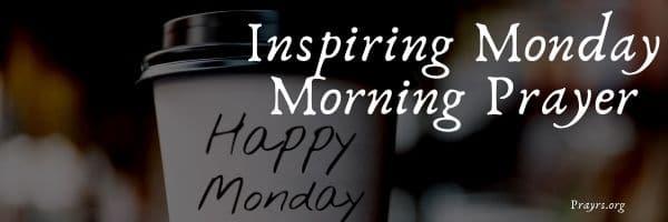 Inspiring Monday Morning Prayer