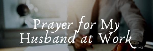 Prayer for My Husband at Work