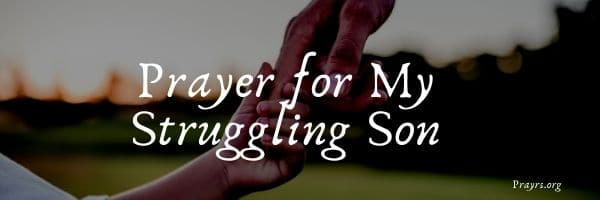 Prayer for My Struggling Son