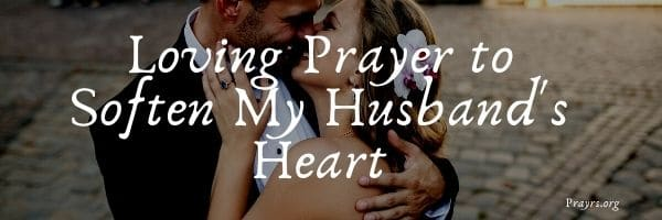 Prayer to Soften My Husband's Heart