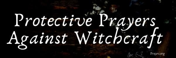 Protective Prayers Against Witchcraft